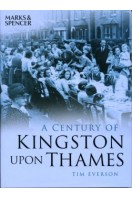 A Century of Kingston Upon Thames