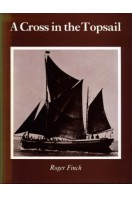 A Cross in the Topsail : An Account of the Shipping Interests of R. & W. Paul Ltd., Ipswich