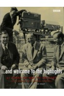 and Welcome to the Highlights : 61 Years of BBC TV Cricket