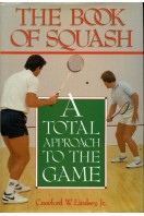 The Book of Squash : A Total Approach to the Game