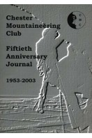 Chester Mountaineering Club : Fiftieth Anniversary Journal 1953 - 2003