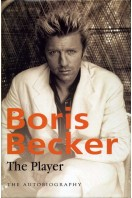 Boris Becker - the Player : The Autobiography