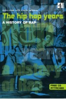 The Hip Hop Years : a History of Rap