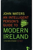 An Intelligent Person's Guide to Modern Ireland