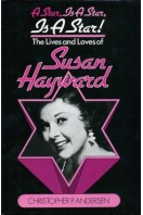 A Star, is a Star, is a Star ! : The Lives and Loves of Susan Hayward