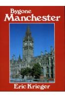 Bygone Manchester