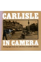 Carlisle in Camera : Photographs from the Collection of Carlisle Library