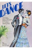Let's Dance : Social, Ballroom & Folk Dancing
