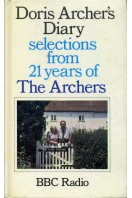 Doris Archer's Diary : Selections from 21 Years of the Archers (Scarce Hardback Edition)