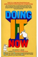 Doing it Now : How to Cure Procrastination and Achieve Your Goals in 12 Easy Steps