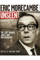 Eric Morecambe Unseen : The Lost Diaries, Jokes and Photographs