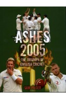 Ashes 2005 : The Triumph of English Cricket