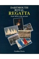 Dartmouth Royal Regatta : From 1834 to the Present (SIGNED)