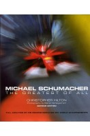 Michael Schumacher : The Greatest of All (Second Updated Edition)
