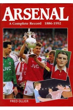 Arsenal : A Complete Record 1886-1992 (updated third edition)