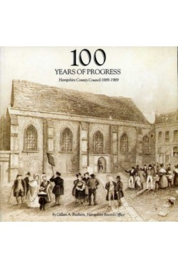 100 Years of Progress : Hampshire County Council 1889-1989