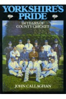 Yorkshire's Pride : 150 Years of County Cricket