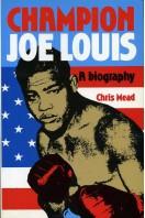 Champion Joe Louis : A Biography