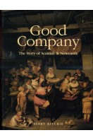 Good Company : The Story of Scottish & Newcastle