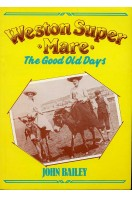 Weston-super-Mare : The Good Old Days