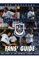 The Official Tottenham Hotspur Fans' Guide : The Story of the Premier League years