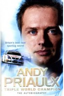 Andy Priaulx, Triple World Champion : The Autobiography