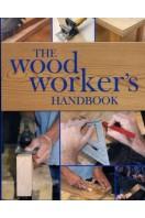 The Wood Workers Handbook
