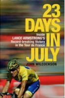 23 Days in July : Inside Lance Armstrong's Record-Breaking Victory in the Tour de France