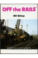 Off the Rails : Derailments and Accidents as I Saw Them