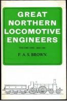 Great Northern Locomotive Engineers : Volume One 1846-1881