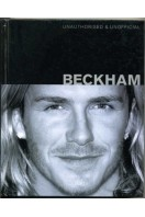 Unauthorised & Unofficial Beckham (with 700 x 500 mm glossy b&w portrait photograph of David Beckham)