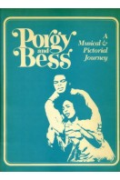 Porgy and Bess : A Musical & Pictorial Journey