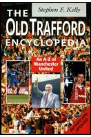 The Old Trafford Encyclopedia : An a - Z of Manchester United