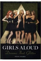 Girls Aloud : Dreams That Glitter : Our Story