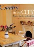Country in the City : Relaxed Style for Modern Living