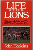 Life with the Lions : The Inside Story of the 1977 New Zealand Tour