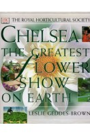 Chelsea : The Greatest Flower Show on Earth