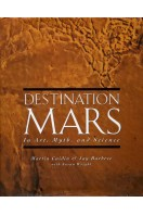 Destination Mars : In Art, Myth and Science