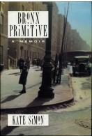 Bronx Primitive : A Memoir
