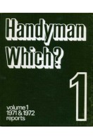 Handyman Which Volume 1 : containing the reports published in 1971 and 1972