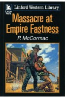 Massacre at Empire Fastness (Linford Western Library)