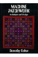 Machine Patchwork : Technique and Design