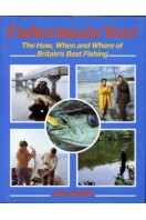 Fisherman's Year : The How, and When and Where of Britain's Best Fishing