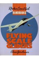 Flying Scale Gliders : R-C Handbook