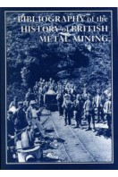 Bibliography of the History of British Metal Mining