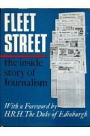 Fleet Street : The Inside Story of Journalism