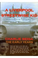 A Liverpool Streetwise Kid : The Early Years