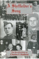 A Sheffielder's Song : Recollections of Charles F Hatfield