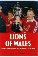 Lions of Wales : A Celebration of Welsh Rugby Legends