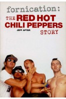 Fornication : The Red Hot Chili Peppers Story